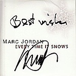 Marc Jordan / Every Time It Snows