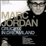 Marc Jordan / Crucifix In Dreamland