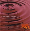 Drop Of Change